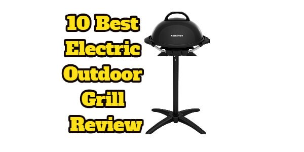 10 Best Electric Outdoor Grill Review