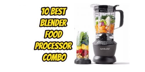 Best Blender Food Processor Combo