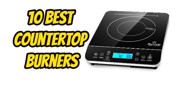 Best Countertop Burners