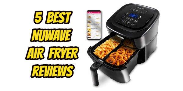 Best Nuwave Air Fryer Reviews