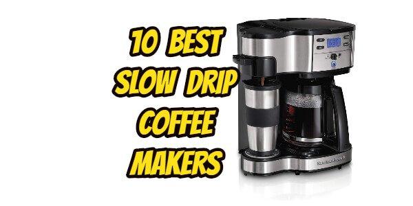 Best Slow Drip Coffee Makers