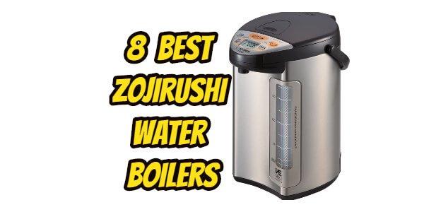 8 Best Zojirushi Water Boilers