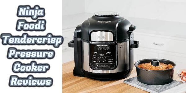 Ninja Foodi Tendercrisp Pressure Cooker Reviews